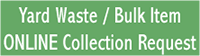Yard Waste, Bulk Item Online Collection Request