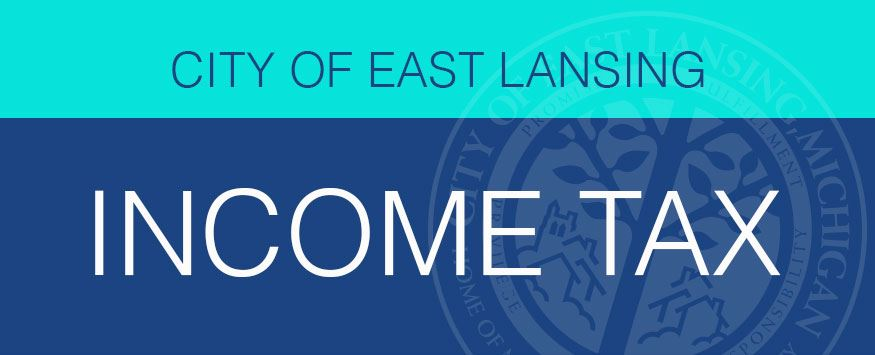 Income Tax East Lansing Mi Official Website